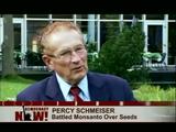 アメリカの巨大企業「モンサント社(Monsanto)」から、風で飛んできた「遺伝子組み換え種子」に知的所有権があるとして裁判を起こされたカナダ農民の闘い