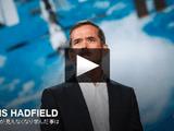どんなひどい問題でも、それ以上悪化しないとは言い切れない/元・宇宙飛行士:クリス・ハドフィールド