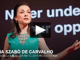 薬物政策と銃による暴力に立ち向かうことから学んだ 「世界を変えるために際立って大切な4つの教訓」/イローナ・サボー・デ・カルバーリョ
